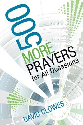 500 More Prayers for All Occasions - eBook  -     By: David Clowes