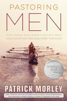 Pastoring Men: What Works, What Doesn't, and Why Men's Discipleship Matters Now More Than Ever - eBook  -     By: Patrick Morley