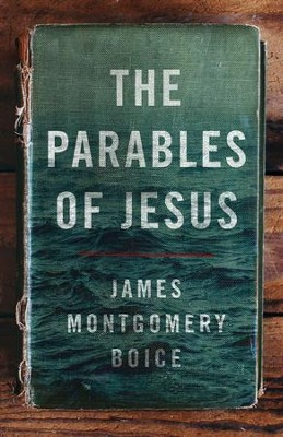 The Parables of Jesus - eBook  -     By: James Montgomery Boice