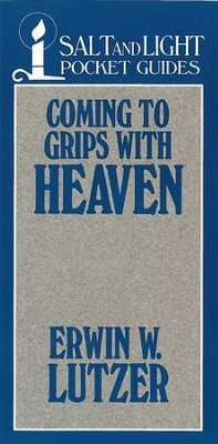 Coming to Grips with Heaven / Digital original - eBook  -     By: Erwin W. Lutzer
