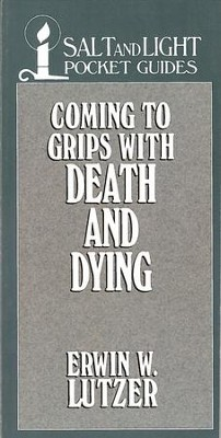Coming to Grips with Death and Dying / Digital original - eBook  -     By: Erwin W. Lutzer