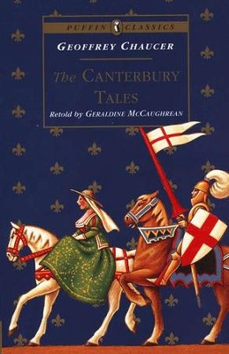The Canterbury Tales   -     By: Geoffrey Chaucer, Geraldine McCaughrean