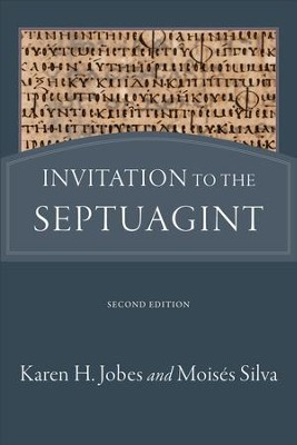 Invitation to the Septuagint - eBook  -     By: Karen H. Jobes, Moises Silva