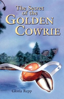 The Secret of the Golden Cowrie - eBook  -     By: Gloria Repp