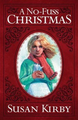 A No-Fuss Christmas - eBook  -     By: Susan Kirby