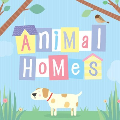 Animal Homes  -     By: Little Bee Books