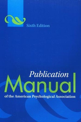 Publication Manual of the American Psychological Association, sixth edition  -     By: American Psychological Association