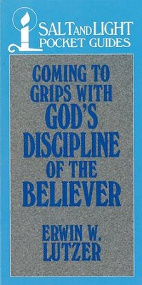 Coming to Grips with God's Discipline of the Believer / Digital original - eBook  -     By: Erwin W. Lutzer