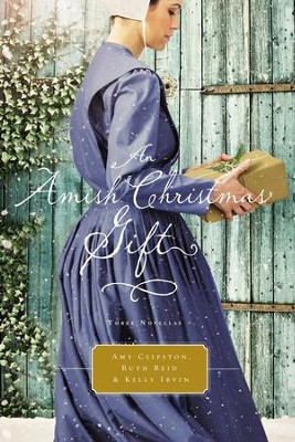 An Amish Christmas Gift: Three Amish Novellas - eBook  -     By: Amy Clipston