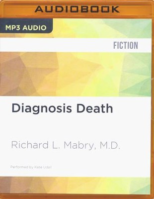 #3: Diagnosis Death - unabridged audio book on MP3-CD  -     Narrated By: Kate Udall     By: Richard L. Mabry M.D.