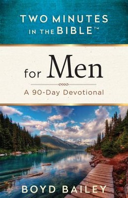 Two Minutes in the Bible for Men: A 90-Day Devotional - eBook  -     By: Boyd Bailey