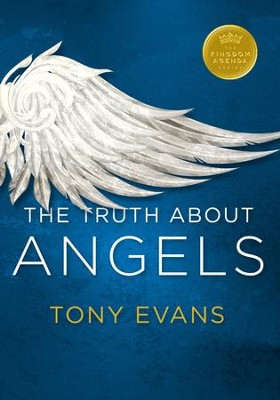 The Truth About Angels - eBook  -     By: Tony Evans