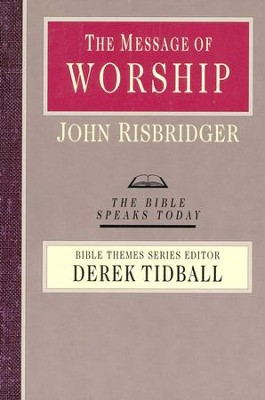 The Message of Worship - eBook  -     By: John Risbridger