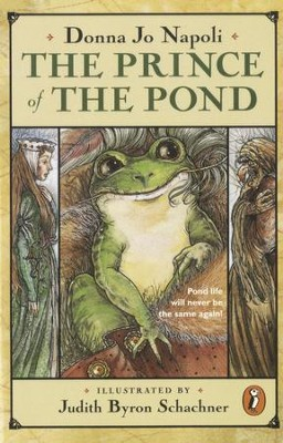 The Prince of the Pond: Otherwise Known as De Fawg Pin - eBook  -     By: Donna Jo Napoli     Illustrated By: Judy Schachner