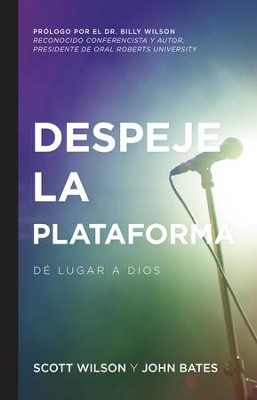 Despeje la plataforma: De lugar a Dios - eBook  -     By: Scott Wilson, John Bates, Billy Wilson