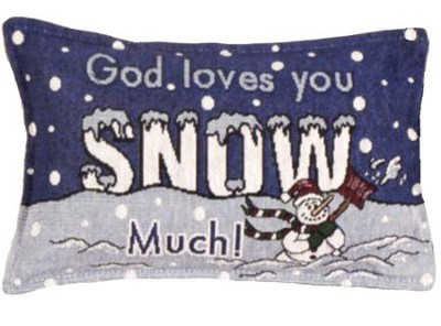 God Loves You Snow Much Pillow  -