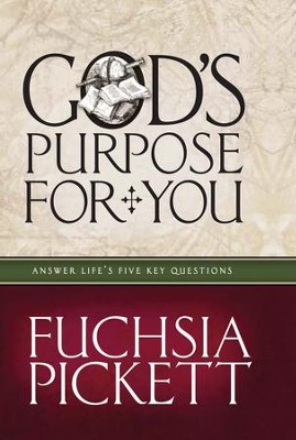 God's Purpose For You: Answer life's five key questions - eBook  -     By: Fuchsia Pickett