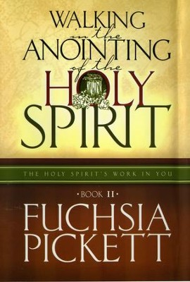 Walking In The Anointing...: Holy Spirit's Work in You - eBook  -     By: Fuchsia Pickett