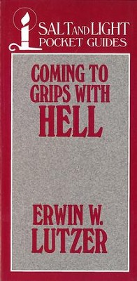 Coming to Grips with Hell / Digital original - eBook  -     By: Erwin W. Lutzer