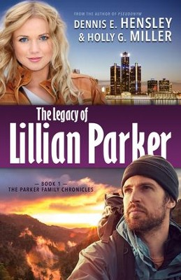 The Legacy of Lillian Parker - eBook  -     By: Dennis E. Hensley, Holly G. Miller