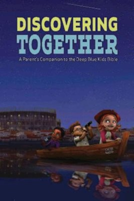 Discovering Together, CEB version (pack of 6) A Parent's Companion ot the Deep Blue Kids Bible  -