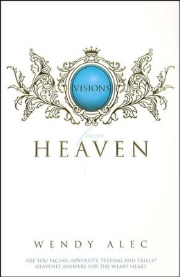 Visions from Heaven    -     By: Wendy Alec