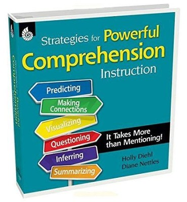 Strategies for Powerful Comprehension Instruction: It Takes More Than Mentioning!  -     By: Holly Diehl, Diane Nettles