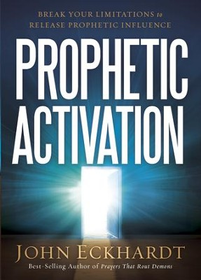 Prophetic Activation: Break Your Limitation to Release Prophetic Influence - eBook  -     By: John Eckhardt