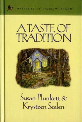 A Taste of Tradition - eBook  -     By: Susan Plunkett, Krysteen Seelen