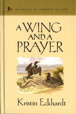 A Wing and a Prayer - eBook  -     By: Kristin Eckhardt