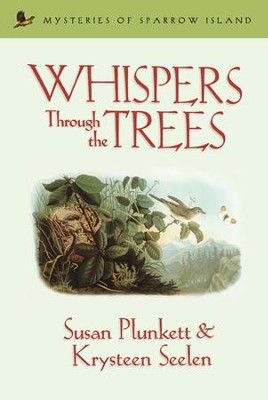 Whispers Through the Trees - eBook  -     By: Susan Plunkett, Krysteen Seelen