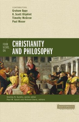 Four Views on Christianity and Philosophy - eBook  -     Edited By: Paul M. Gould, Richard Brian Davis, Stanley N. Gundry     By: Graham Oppy, K. Scott Oliphint, Timothy McGrew, Paul Moser