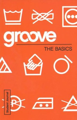 Groove: The Basics - Student Journal  -     By: Michael Adkins