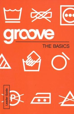 Groove: The Basics - Leader Guide  -     By: Michael Adkins