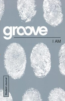 Groove: I Am - Student Journal  -     By: Tony Akers