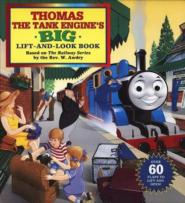 Thomas the Tank Engine's Big Lift-And-Look Board Book   -     By: Rev. W. Awdry     Illustrated By: Owain Bell