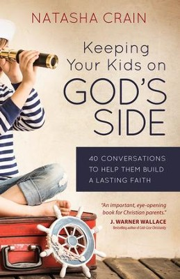 Keeping Your Kids on God's Side: 40 Conversations to Help Them Build a Lasting Faith - eBook  -     By: Natasha Crain