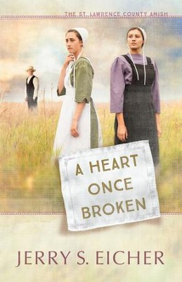 A Heart Once Broken - eBook  -     By: Jerry S. Eicher