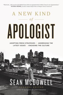 A New Kind of Apologist: *Adopting Fresh Strategies *Addressing the Latest Issues *Engaging the Culture - eBook  -     By: Sean McDowell