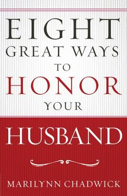 Eight Great Ways to Honor Your Husband - eBook  -     By: Marilynn Chadwick