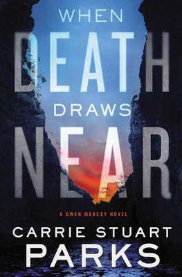 When Death Draws Near - eBook  -     By: Carrie Stuart Parks
