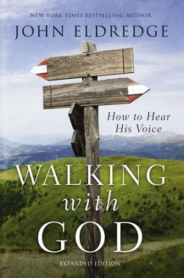 Walking with God: How to Hear His Voice - eBook  -     By: John Eldredge