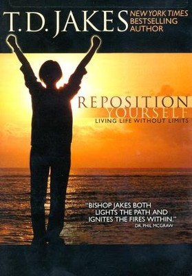 Reposition Yourself: Living Life Without Limits, DVD   -     By: T.D. Jakes
