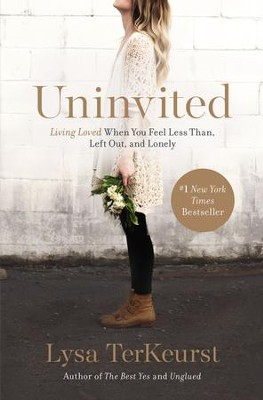 Uninvited: Living Loved When You Feel Less Than, Left Out, and Lonely - eBook  -     By: Lysa TerKeurst