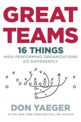 Great Teams: 16 Things High Performing Organizations Do Differently - eBook  -     By: Don Yaeger