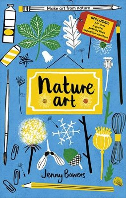 Nature Art: Make Art from Nature (Includes: 2 Frames, A Poster, Activity Book, Expedition Collection Envelope)  -     By: Jenny Bowers