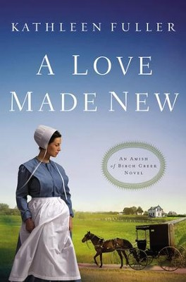 A Love Made New - eBook  -     By: Kathleen Fuller