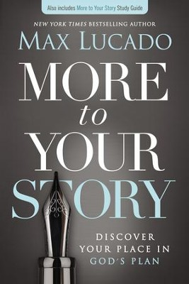 More to Your Story: Discover Your Place in God's Plan - eBook  -     By: Max Lucado