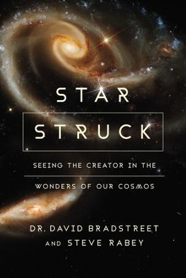 Star Struck: Seeing the Creator in the Wonders of Our Cosmos - eBook  -     By: David Hart Bradstreet, Steve Rabey