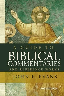 A Guide to Biblical Commentaries and Reference Works: 10th Edition - eBook  -     By: John F. Evans
